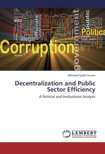 decentralization-and-public-sector-efficiency-a-political-and-institutional-analysis-by-akhmad-syaki