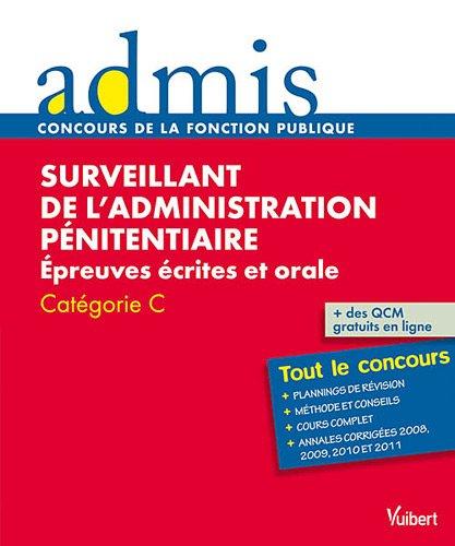 Surveillant de l'administration pnitentiaire : Epreuves crites et orale Catgorie C