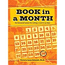 Book In a Month: The Fool-Proof System for Writing a Novel in 30 Days by Victoria Lynn Schmidt (2015-09-04)