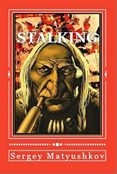 Occult doctrine of Carlos Castaneda: the urban Stalking (book.1) by [Matyushkov, Sergey]