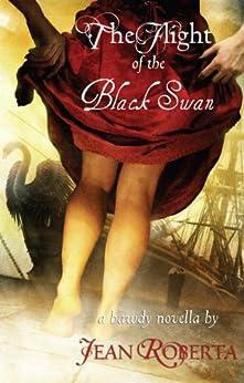 The Flight of the Black Swan: A Bawdy Novella by [Roberta, Jean]