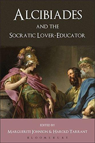 Alcibiades and the Socratic Lover-Educator. Volume Editor, Harold Tarrant, Marguerite Johnson por Harold Tarrant