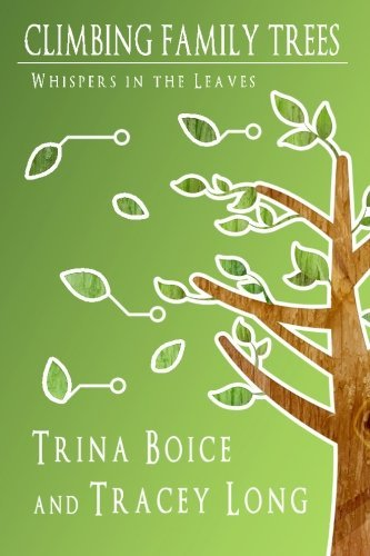 Climbing Family Trees: Whisper in the Leaves by Trina Boice (2013-04-05)