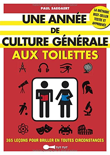 Une année de culture générale aux toilettes : 365 leçons pour briller en toutes circonstances