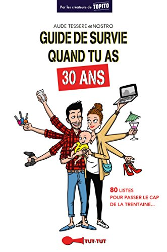 Guide de survie quand tu as 30 ans par Aude Tessere