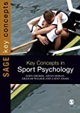 Key Concepts in Sport Psychology (SAGE Key Concepts series)
