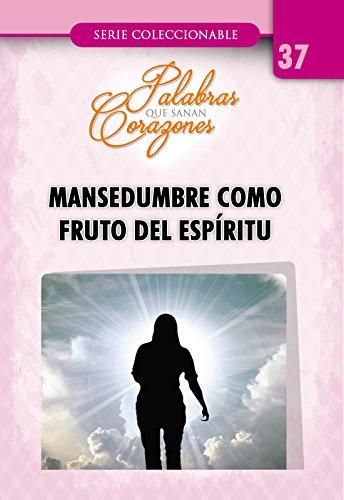 Descargar Libro Mansedumbre como fruto del Espíritu (Mini Libros Lithay nº 37) de Xioly Yustiz