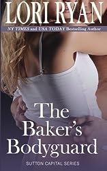 The Baker's Bodyguard: Sutton Capital Series Book 2.5 (Sutton Capital Series 2.5) by Lori Ryan (2013-07-19)
