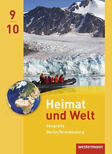 Heimat und Welt Geografie für die Sekundarstufe I in Berlin und Brandenburg - Ausgabe 2016: Schülerband 9/10