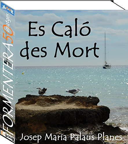 Formentera (Es Caló des Mort) [CAT] (Catalan Edition) por JOSEP MARIA PALAUS PLANES