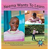 Neema Wants To Learn: A True Story Promoting Inclusion and Self-Determination (Finding My World)