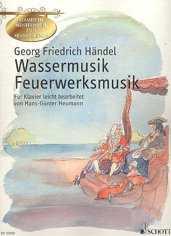 Georg Friedrich Händel: WASSERMUSIK und FEUERWERKSMUSIK für Klavier mit Bleistift -- Auszüge aus den bekannten barocken Orchestersuiten leicht für Klavier arrangiert mit begleitenden Texten und farbigen Illustrationen von Hans-Günter Heumann (Noten/sheet music)