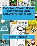 Digital Comic Book Lettering and Colo...