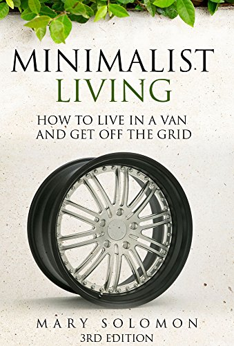 minimalist-living-how-to-live-in-a-van-and-get-off-the-grid-simplify-simple-living-off-the-grid-mini