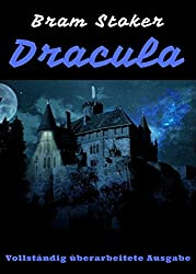 Dracula: Vollständig überarbeitete Ausgabe