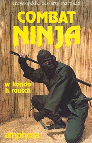 Combat Ninja : 100 techniques de survie Ninja