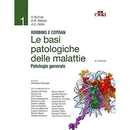 Robbins E Cotran. Le Basi Patologiche Delle Malattie. Patologia Generale: 1
