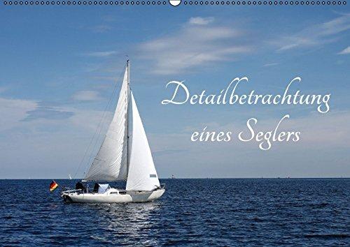 Detailbetrachtung eines Seglers (Wandkalender 2017 DIN A2 quer): Detail-Fotografien eines Segelschiffes unterlegt mit Zitaten (Monatskalender, 14 Seiten) por Tanja Riedel