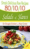 80/10/10 Raw Food Recipes - Salads & Slaws: Simply Delicious Raw Recipes - Vol. 3 (English Edition)