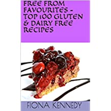 FREE FROM FAVOURITES - TOP 100 GLUTEN & DAIRY FREE RECIPES (English Edition)