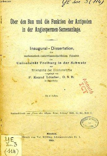 UBER DEN BAU UND DIE FUNKTION DER ANTIPODEN IN DER ANGIOSPERMEN-SAMENANLAGE (INAUGURAL-DISSERTATION)