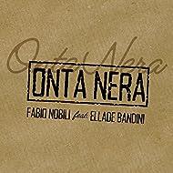 Onta nera (feat. Ellade Bandini)