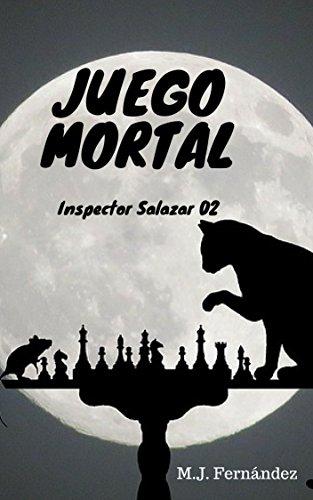 Juego mortal: (Inspector Salazar 02) por M.J. Fernández