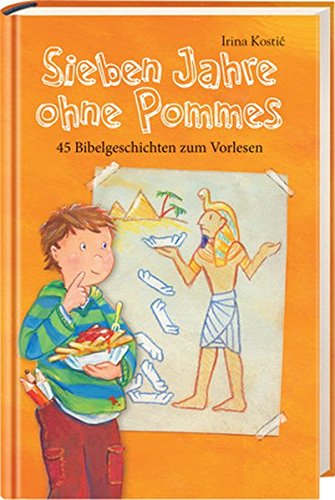 Preisvergleich Produktbild Sieben Jahre ohne Pommes: 45 Bibelgeschichten zum Vorlesen