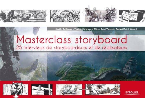 Masterclass storyboard: 25 interviews de storyboardeurs et de réalisateurs.