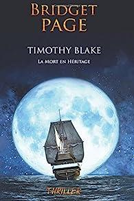Timothy Blake: La Mort en Heritage par Bridget Page
