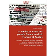 La Remise En Cause Des Paradis Fiscaux En Droit Fran Ais Et Anglais (Paperback)(French) - Common