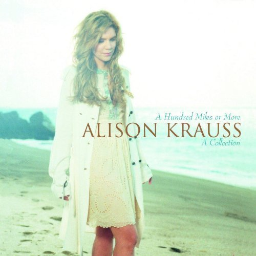 A Hundred Miles or More: A Collection by Krauss, Alison (2007) Audio CD