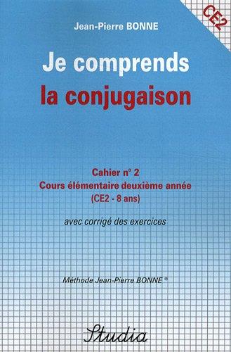 Je comprends la conjugaison Cahier n° 2 CE2