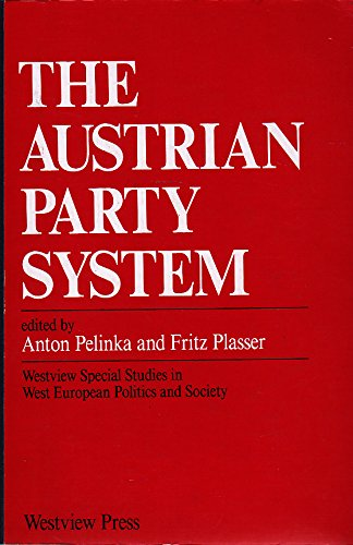 The Austrian Party System (WESTVIEW SPECIAL STUDIES IN WEST EUROPEAN POLITICS AND SOCIETY) por Anton Pelinka