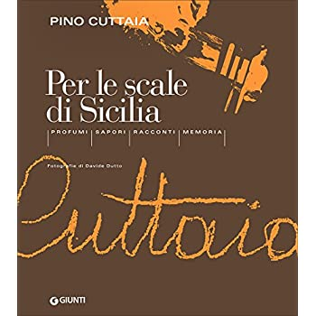 Per Le Scale Di Sicilia. Profumi, Sapori, Racconti, Memoria: 1