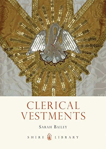 Clerical Vestments: Ceremonial Dress of the Church (Shire Library, Band - Religionen Kostüme