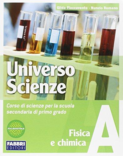 Universo scienze. Tomo A: Fisica e chimica. Con L'apprendista scienziato. Per la Scuola media. Con CD-ROM