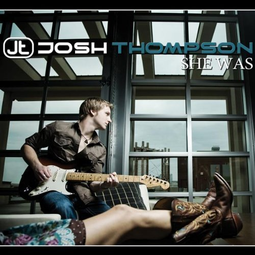 She Was Ep by Josh Thompson (2013-05-04)
