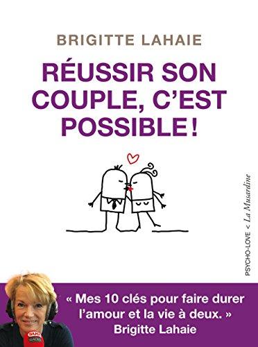 Réussir son couple, c'est possible! par [Lahaie,Brigitte]
