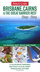 Insight Guides: Brisbane, Cairns & The Great Barrier Reef Step By Step (Insight Step by Step)