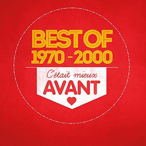 Best of 1970-2000 C'Était Mieux Avant