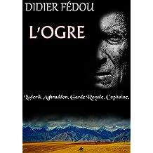 L'ogre: Une enquête du Capitaine Luderik Aghraddon t.1