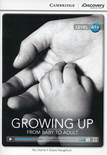 Growing Up: From Baby to Adult High Beginning Book with Online Access (Cambridge Discovery Interactiv)
