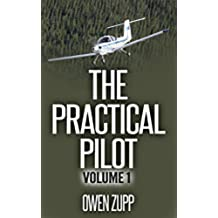 The Practical Pilot (Volume One): A Pilot's Common Sense Guide to Safer Flying. (English Edition)