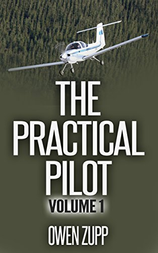 The Practical Pilot (Volume One): A Pilot's Common Sense Guide to Safer Flying. por Owen Zupp