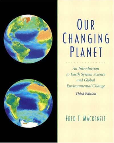our-changing-planet-an-introduction-to-earth-system-science-and-global-environmental-change