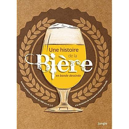 Une histoire de la bière en bande dessinée - Une histoire de la bière en bande dessinée (JUNGLE)