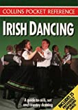 Irish Dancing: A Guide to Céilí, Set and Country Dancing (Collins Pocket Reference)
