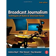 Broadcast Journalism: Techniques of Radio and Television News