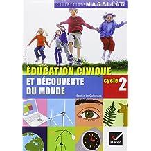 Education civique et découverte du monde Cycle 2 CP-CE1 by Sophie Le Callennec (2008-07-09)